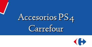 Comprar  &#160Accesorios PS4 Carrefour
