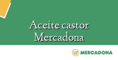Comprar  &#160Aceite castor Mercadona