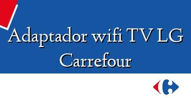 Comprar  &#160Adaptador wifi TV LG Carrefour