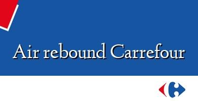 Comprar  &#160Air rebound Carrefour