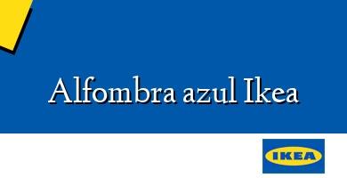 Comprar &#160Alfombra azul Ikea