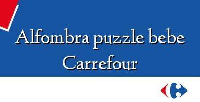 Comprar &#160Alfombra puzzle bebe Carrefour