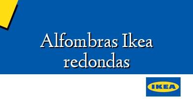 Comprar  &#160Alfombras Ikea redondas