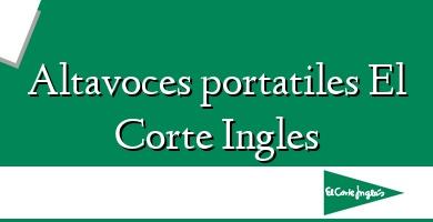 Comprar &#160Altavoces portatiles El Corte Ingles