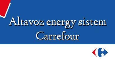 Comprar &#160Altavoz energy sistem Carrefour