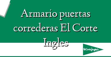 Comprar &#160Armario puertas correderas El Corte Ingles