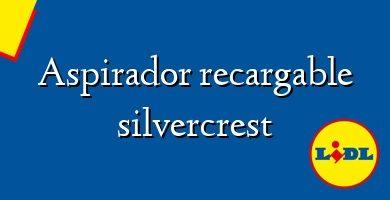Comprar &#160Aspirador recargable silvercrest