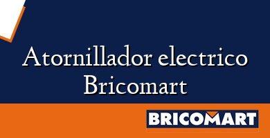 Atornillador electrico Bricomart