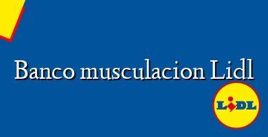 Comprar &#160Banco musculacion Lidl