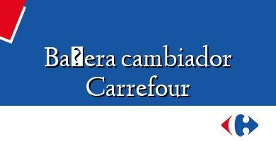 Comprar &#160Bañera cambiador Carrefour