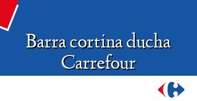 Comprar &#160Barra cortina ducha Carrefour