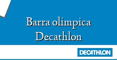 Comprar  &#160Barra olimpica Decathlon