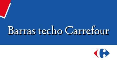 Comprar  &#160Barras techo Carrefour