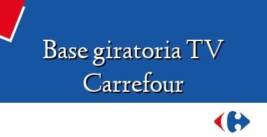 Comprar &#160Base giratoria TV Carrefour
