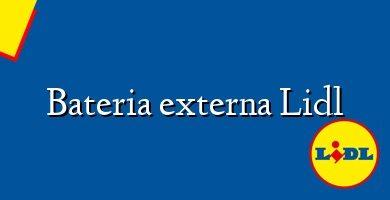 Comprar &#160Bateria externa Lidl