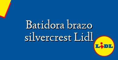 Comprar &#160Batidora brazo silvercrest Lidl