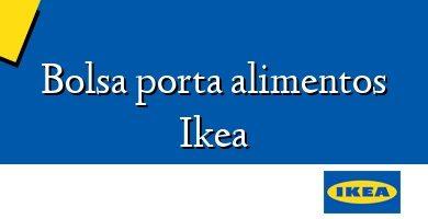 Comprar  &#160Bolsa porta alimentos Ikea