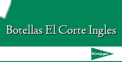 Comprar  &#160Botellas El Corte Ingles