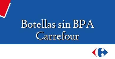 Comprar  &#160Botellas sin BPA Carrefour