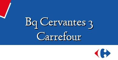 Comprar &#160Bq Cervantes 3 Carrefour
