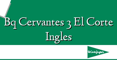 Comprar  &#160Bq Cervantes 3 El Corte Ingles