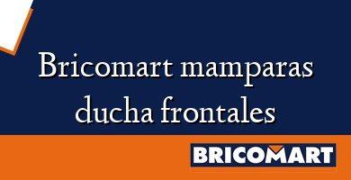 Bricomart mamparas ducha frontales