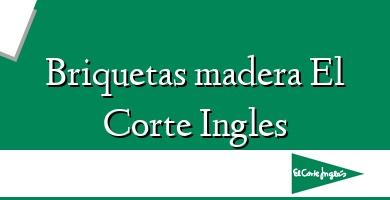 Comprar  &#160Briquetas madera El Corte Ingles