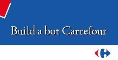Comprar &#160Build a bot Carrefour