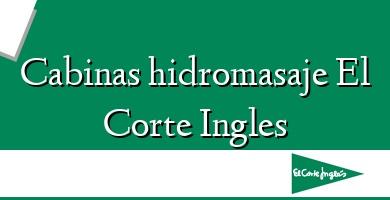 Comprar  &#160Cabinas hidromasaje El Corte Ingles