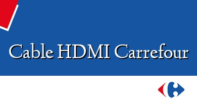 Comprar &#160Cable HDMI Carrefour