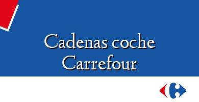 Comprar &#160Cadenas coche Carrefour