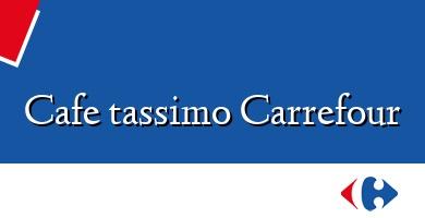 Comprar &#160Cafe tassimo Carrefour