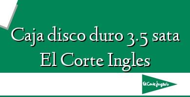 Comprar  &#160Caja disco duro 3.5 sata El Corte Ingles