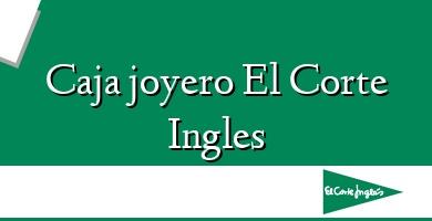 Comprar  &#160Caja joyero El Corte Ingles