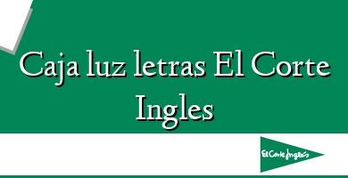 Comprar  &#160Caja luz letras El Corte Ingles