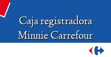 Comprar  &#160Caja registradora Minnie Carrefour