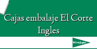 Comprar &#160Cajas embalaje El Corte Ingles