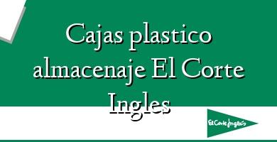 Comprar  &#160Cajas plastico almacenaje El Corte Ingles