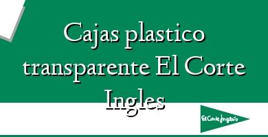 Comprar  &#160Cajas plastico transparente El Corte Ingles