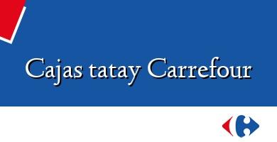 Comprar  &#160Cajas tatay Carrefour