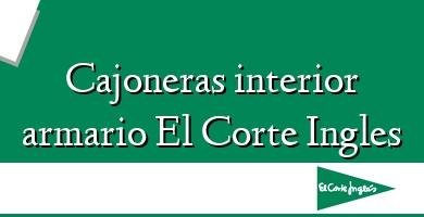 Comprar  &#160Cajoneras interior armario El Corte Ingles