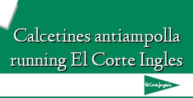 Comprar  &#160Calcetines antiampolla running El Corte Ingles