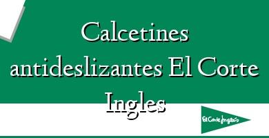 Comprar &#160Calcetines antideslizantes El Corte Ingles