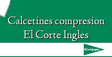 Comprar &#160Calcetines compresion El Corte Ingles