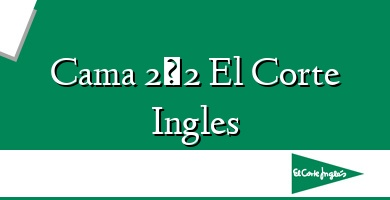 Comprar  &#160Cama 2×2 El Corte Ingles