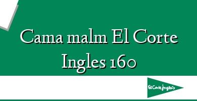 Comprar  &#160Cama malm El Corte Ingles 160