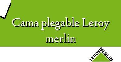 Comprar &#160Cama plegable Leroy merlin
