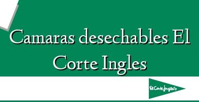 Comprar  &#160Camaras desechables El Corte Ingles