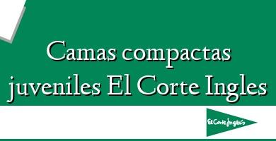Comprar  &#160Camas compactas juveniles El Corte Ingles