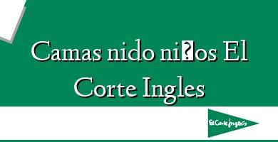 Comprar  &#160Camas nido niños El Corte Ingles